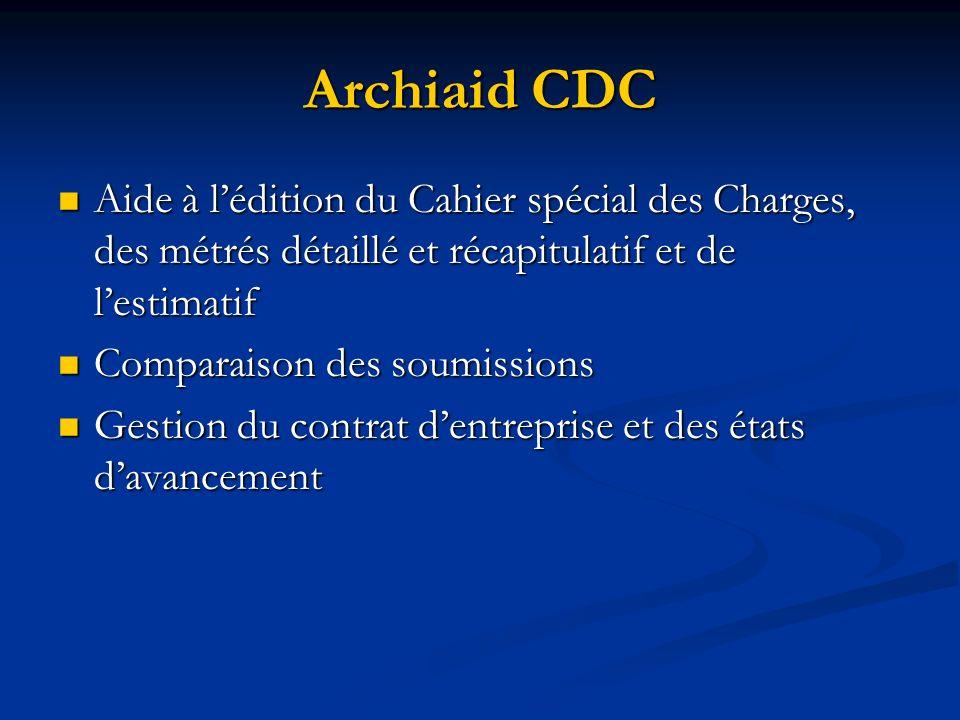 Archiaid CDC Aide à l'édition du Cahier spécial des Charges, des métrés détaillé et récapitulatif et de l'estimatif.