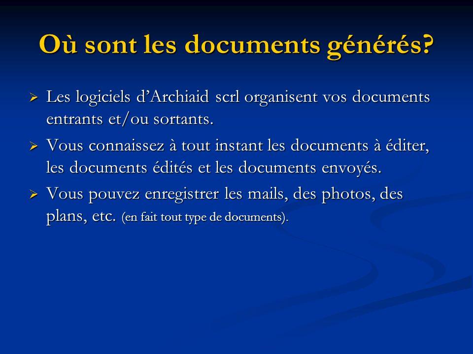 Où sont les documents générés