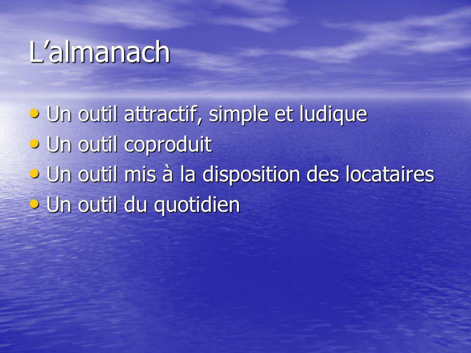 L'almanach Un outil attractif, simple et ludique Un outil coproduit
