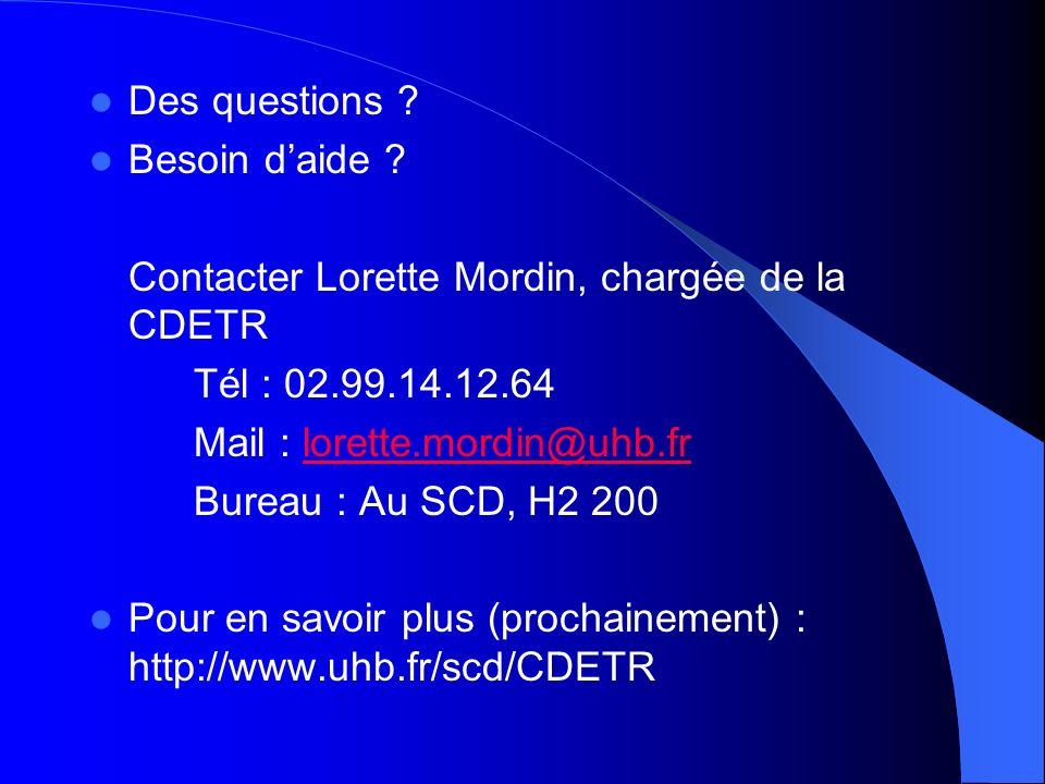 Des questions Besoin d'aide Contacter Lorette Mordin, chargée de la CDETR. Tél : 02.99.14.12.64.