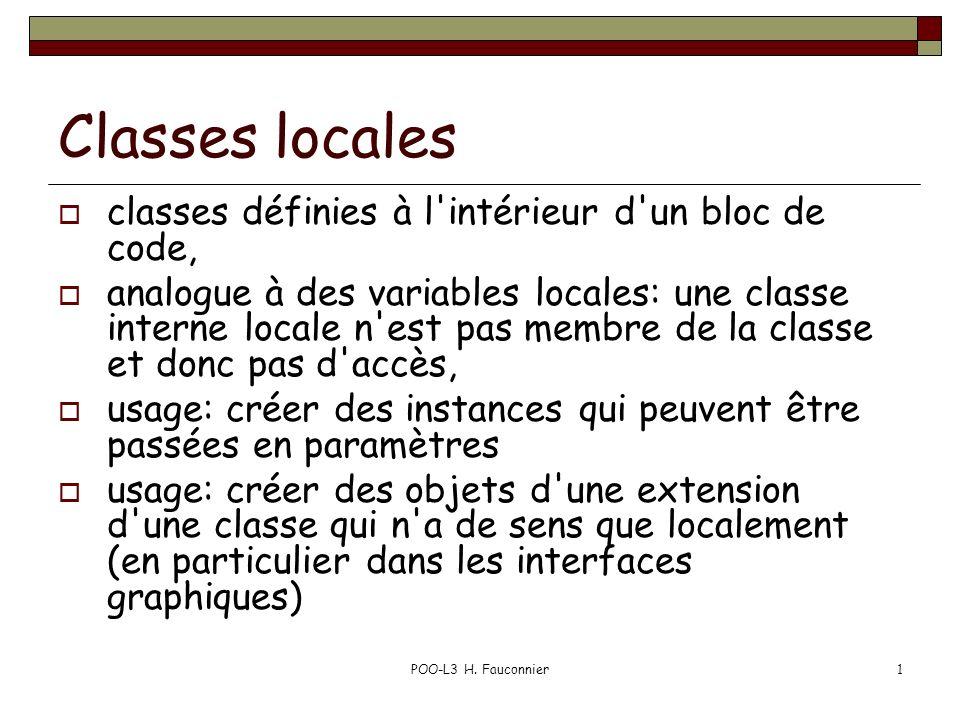 Classes locales classes définies à l intérieur d un bloc de code,