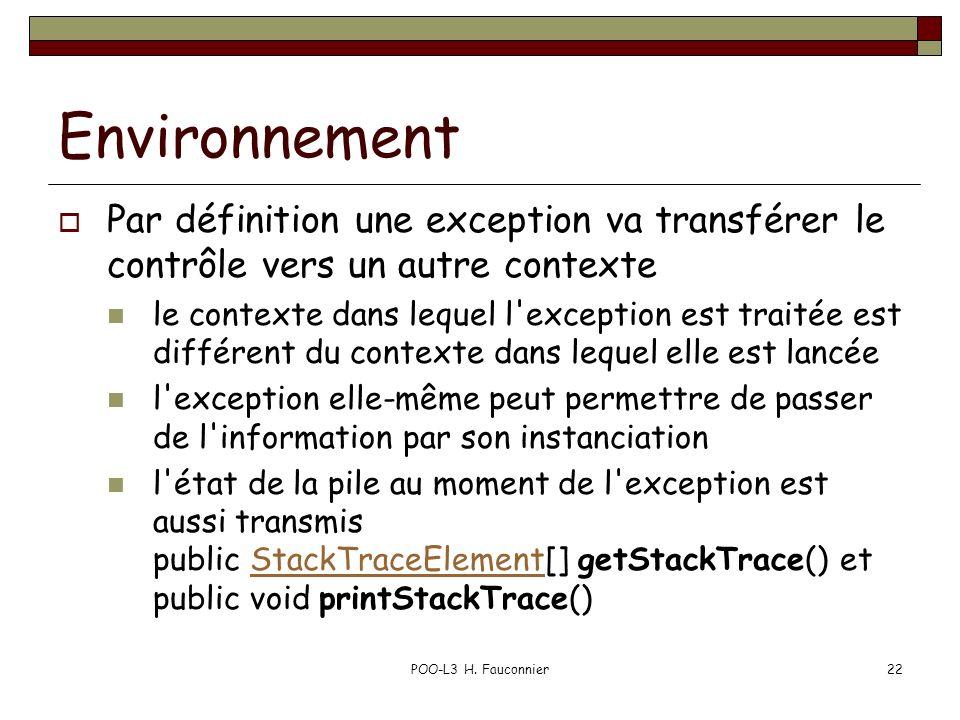Environnement Par définition une exception va transférer le contrôle vers un autre contexte.