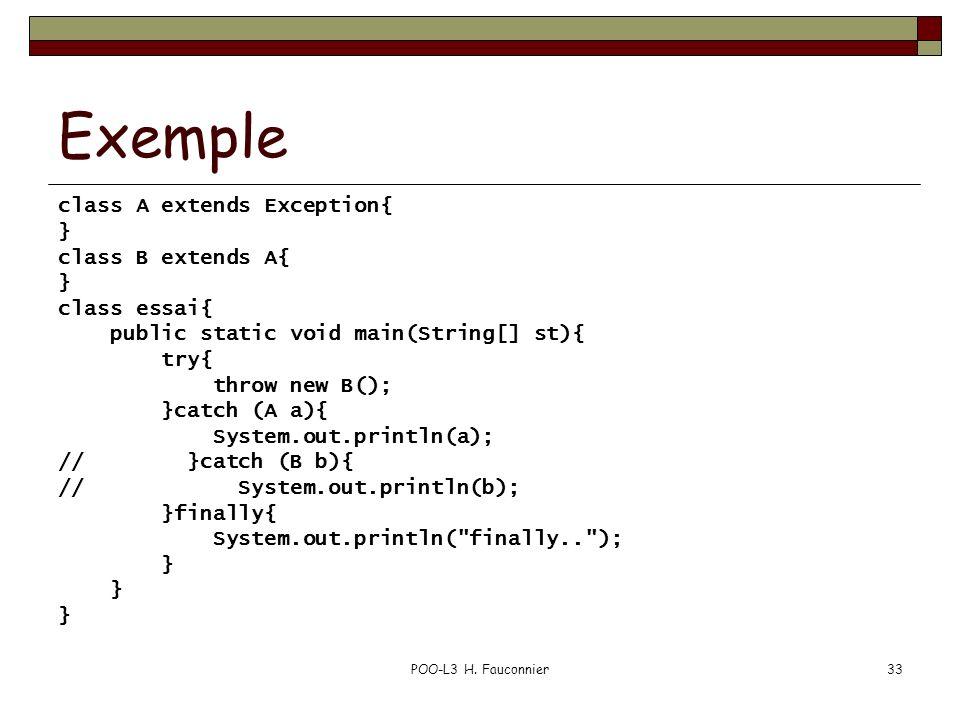 Exemple class A extends Exception{ } class B extends A{ class essai{