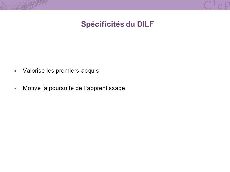 Spécificités du DILF Valorise les premiers acquis