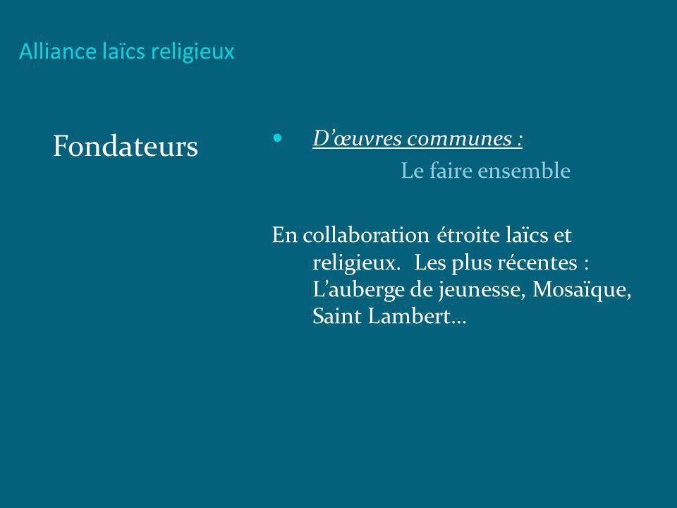 Fondateurs Alliance laïcs religieux D'œuvres communes :