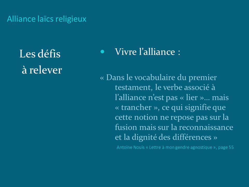 Les défis à relever Vivre l'alliance : Alliance laïcs religieux