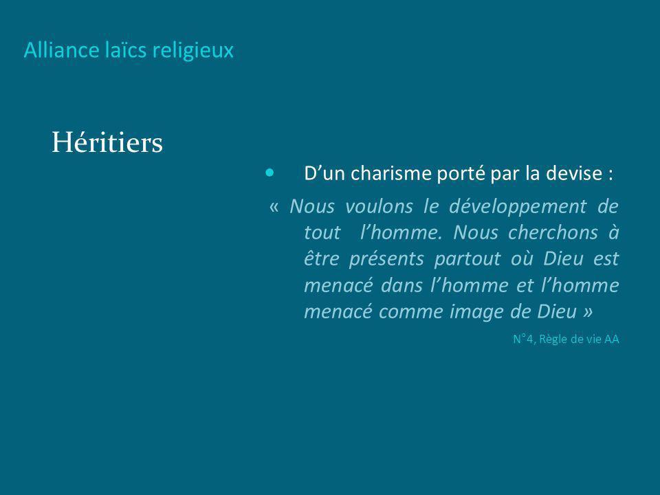Héritiers Alliance laïcs religieux D'un charisme porté par la devise :