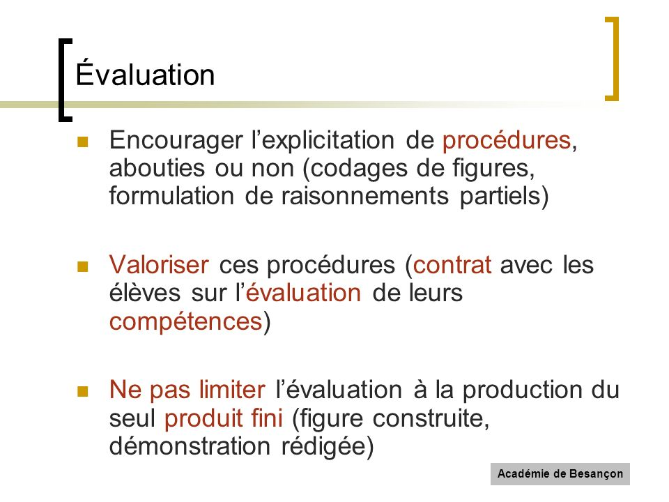 Évaluation Encourager l'explicitation de procédures, abouties ou non (codages de figures, formulation de raisonnements partiels)