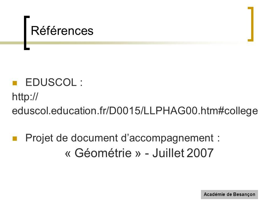 Références « Géométrie » - Juillet 2007 EDUSCOL : http://