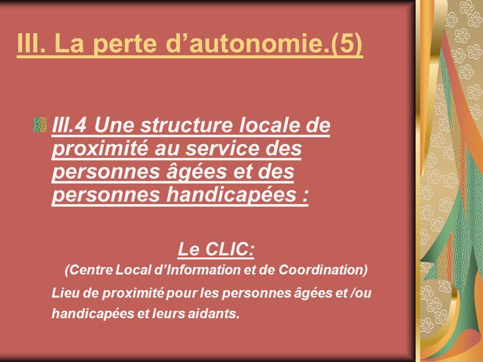 III. La perte d'autonomie.(5)