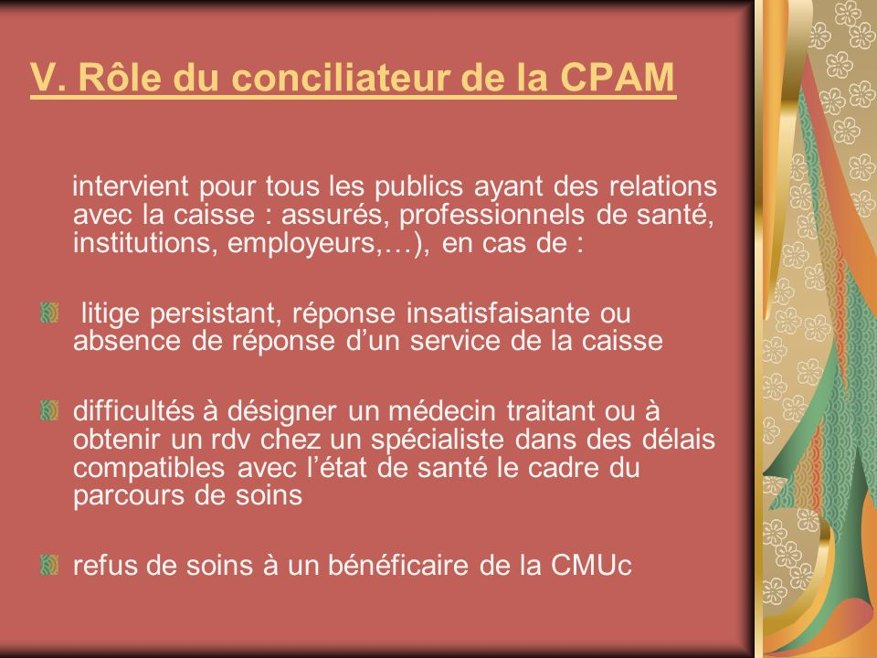 V. Rôle du conciliateur de la CPAM