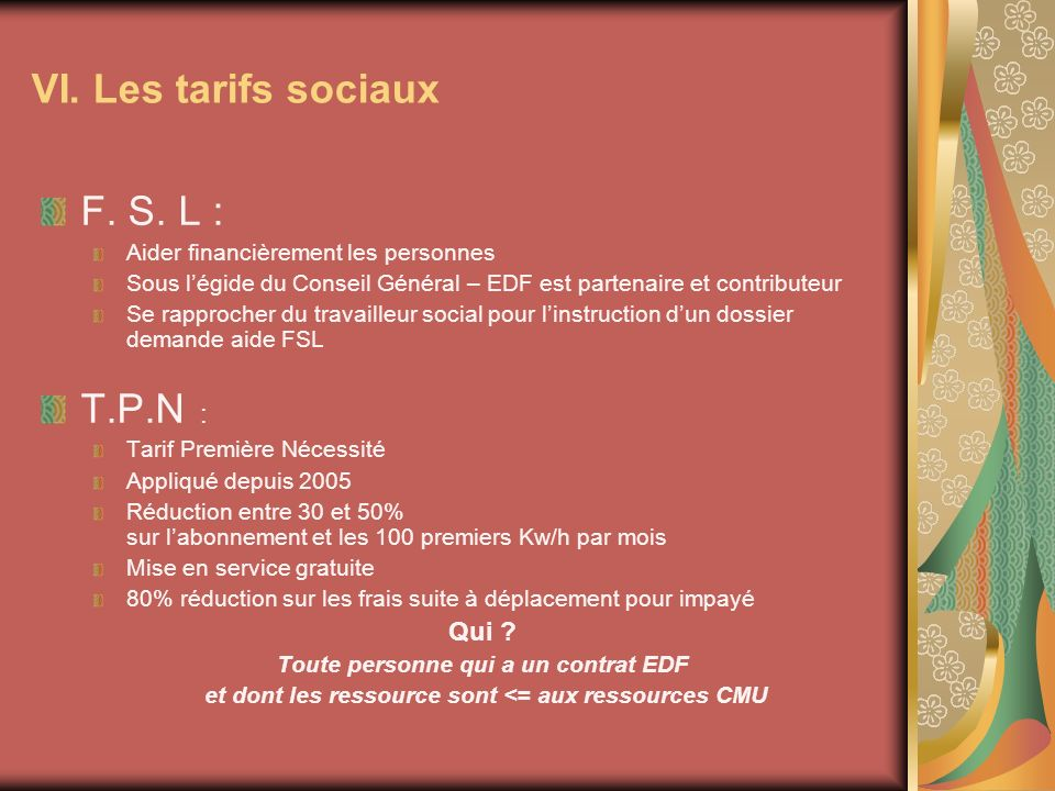 VI. Les tarifs sociaux F. S. L : T.P.N : Qui
