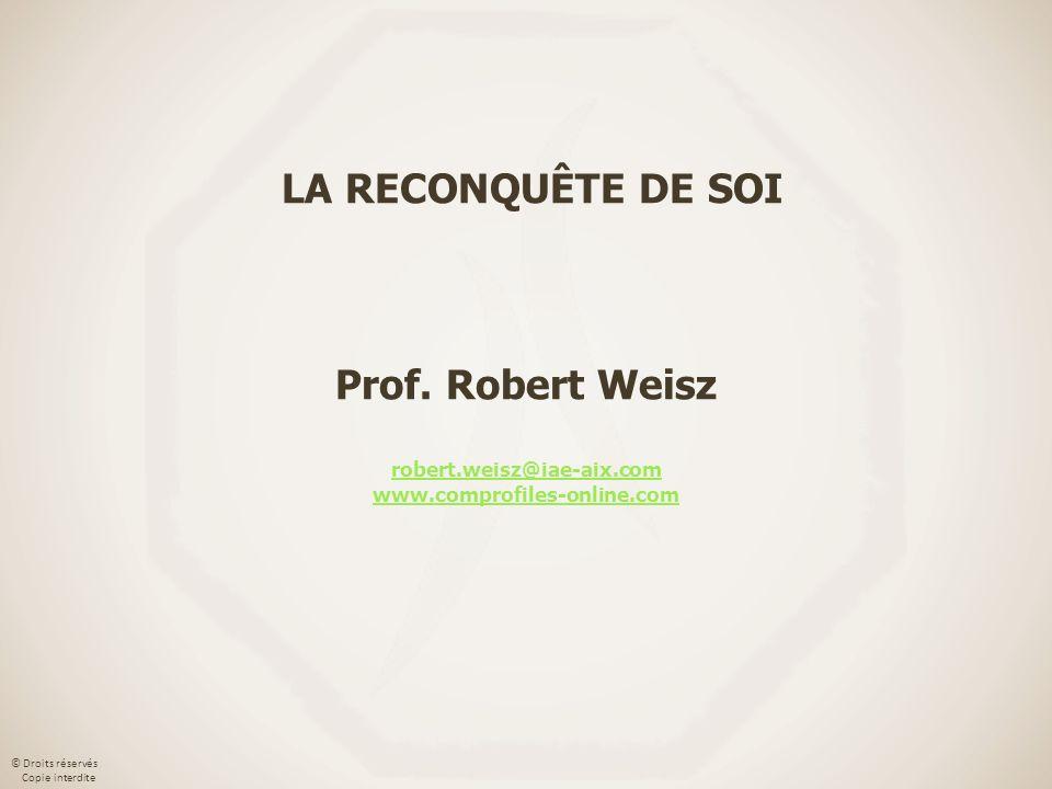LA RECONQUÊTE DE SOI Prof. Robert Weisz robert. weisz@iae-aix. com www