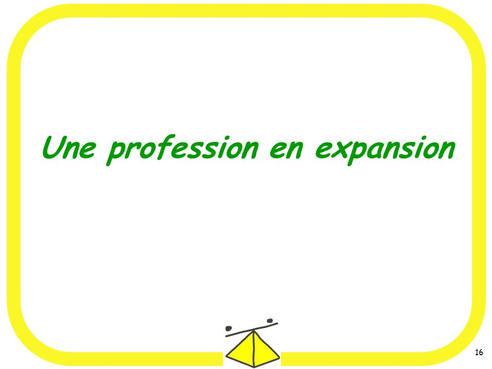 Une profession en expansion
