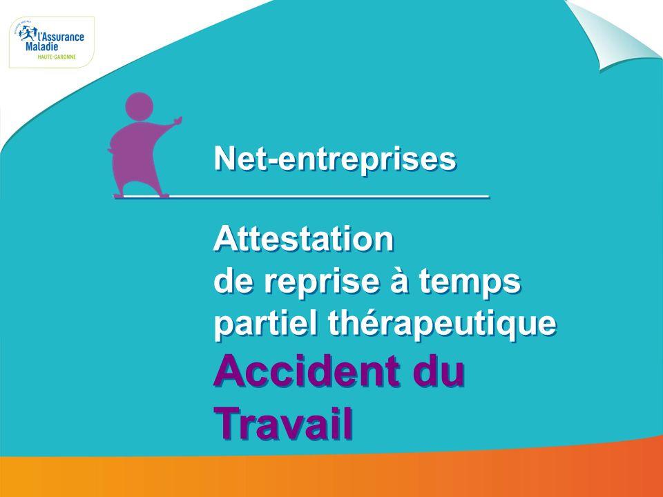 Net-entreprises Attestation de reprise à temps partiel thérapeutique Accident du Travail