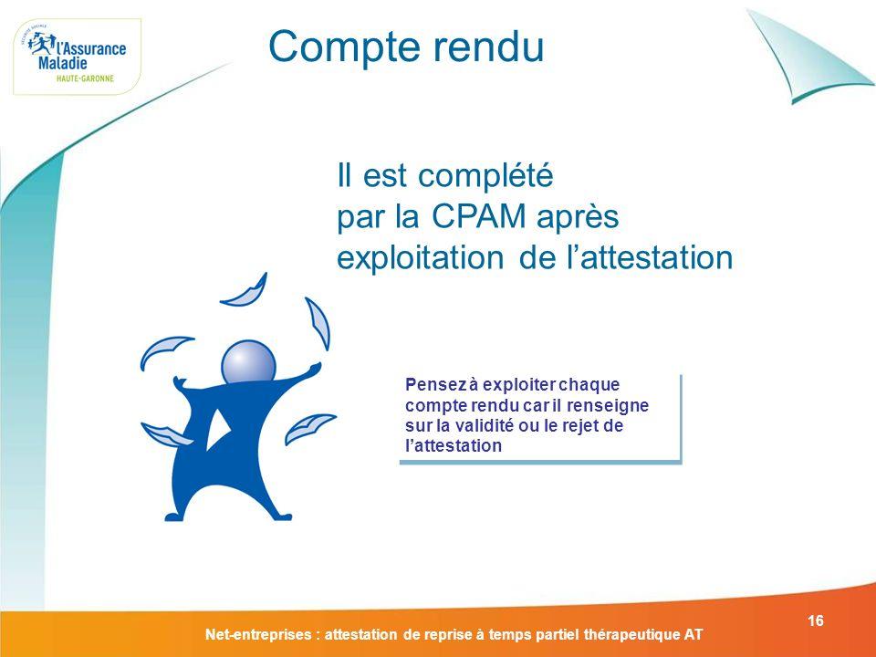 Compte rendu Il est complété par la CPAM après exploitation de l'attestation.