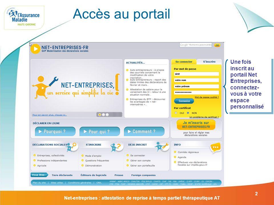 Accès au portail Une fois inscrit au portail Net Entreprises, connectez-vous à votre espace personnalisé.