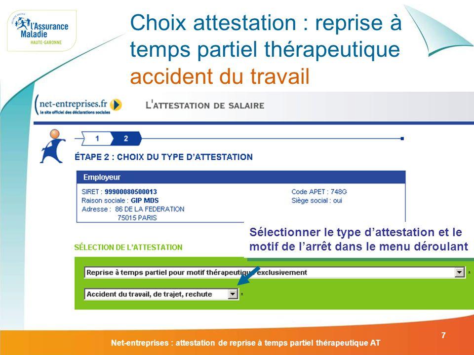 Choix attestation : reprise à temps partiel thérapeutique accident du travail