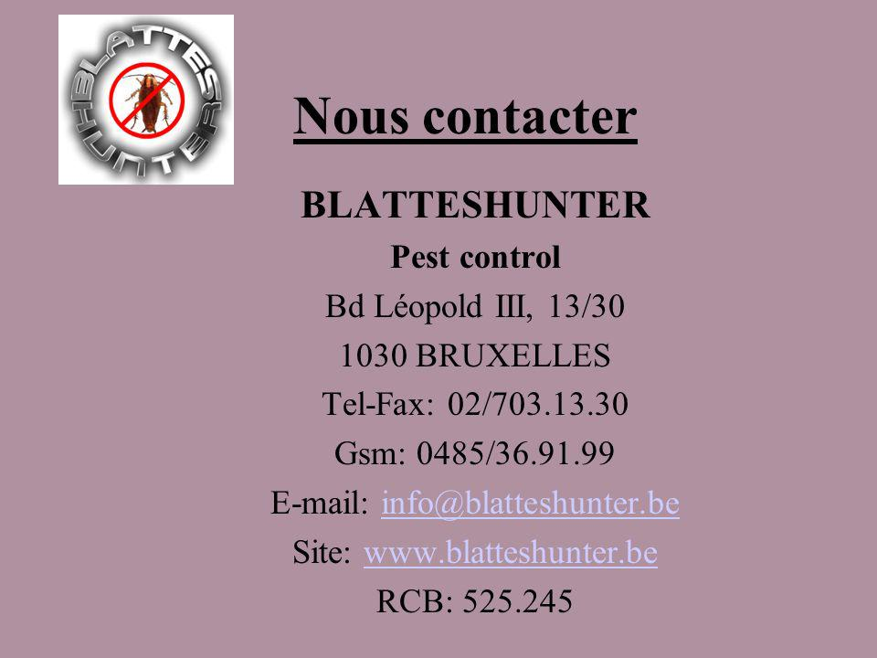 Nous contacter BLATTESHUNTER Pest control Bd Léopold III, 13/30