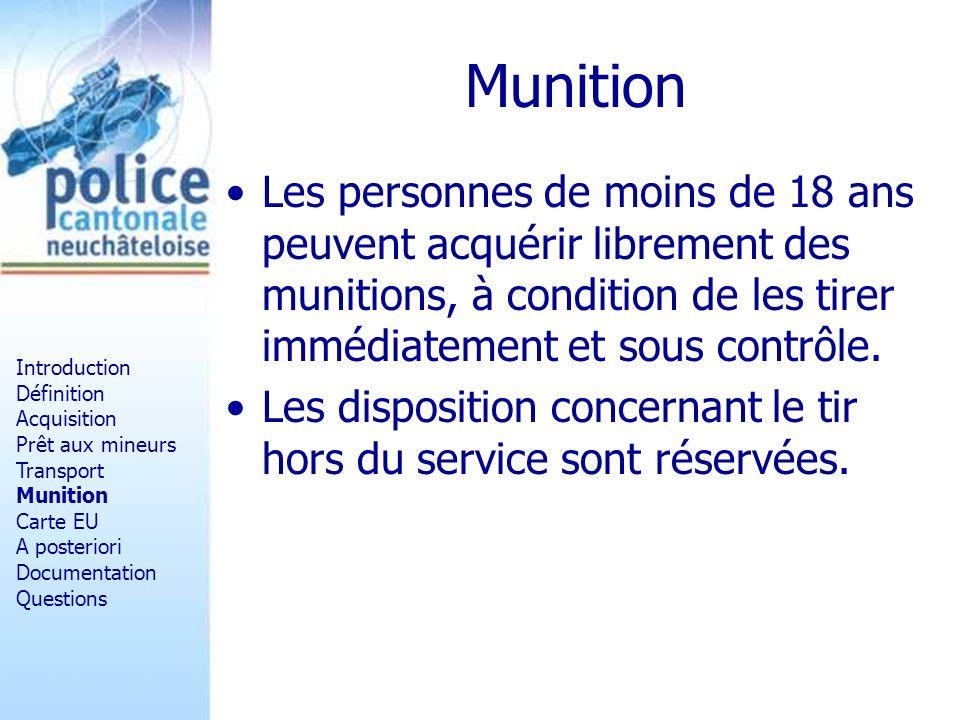Munition Les personnes de moins de 18 ans peuvent acquérir librement des munitions, à condition de les tirer immédiatement et sous contrôle.