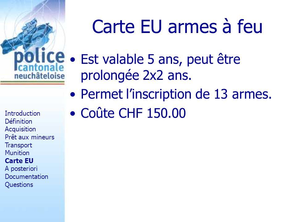 Carte EU armes à feu Est valable 5 ans, peut être prolongée 2x2 ans.