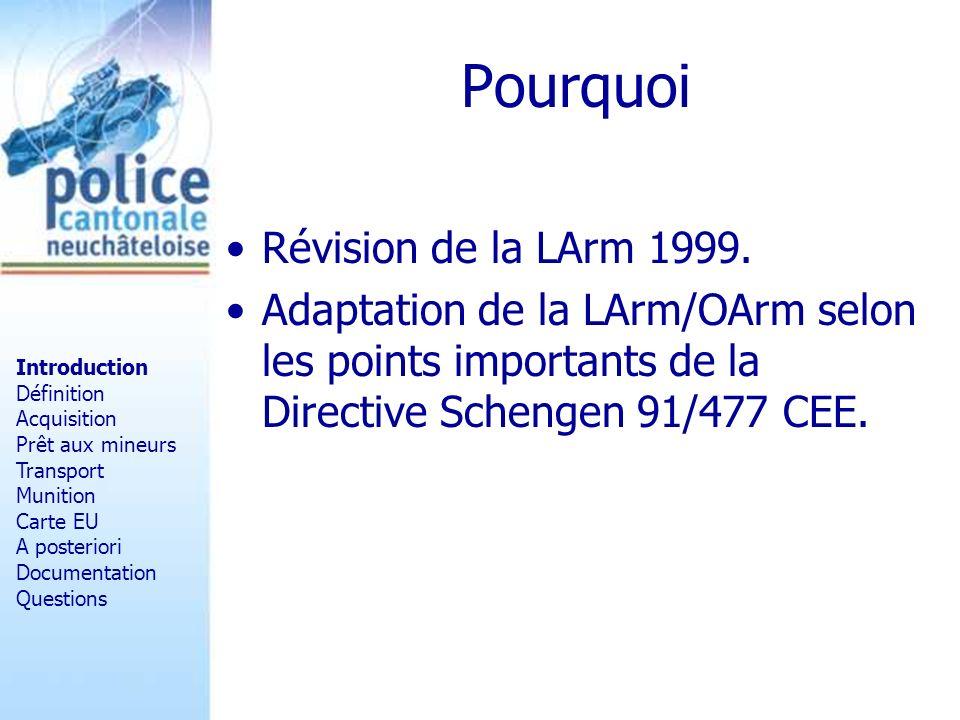 Pourquoi Révision de la LArm 1999.