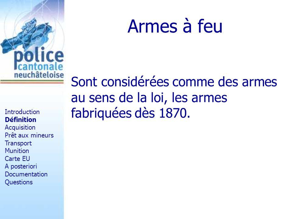 Armes à feu Sont considérées comme des armes au sens de la loi, les armes fabriquées dès 1870. Introduction.