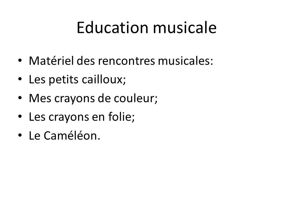 Education musicale Matériel des rencontres musicales: