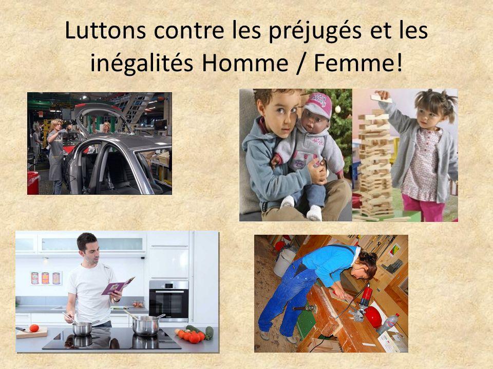 Luttons contre les préjugés et les inégalités Homme / Femme!