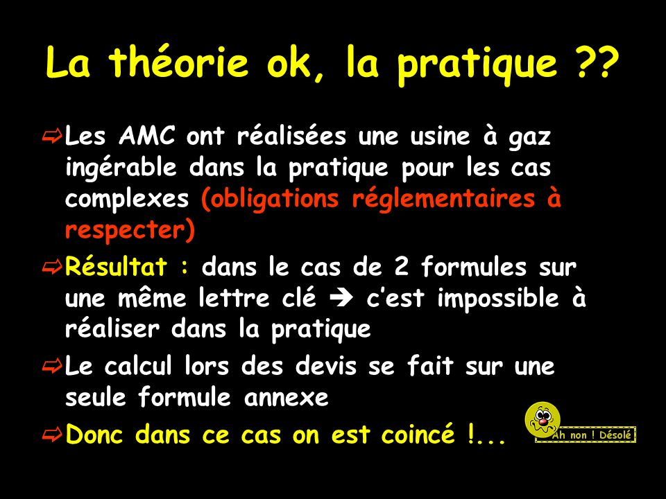 La théorie ok, la pratique