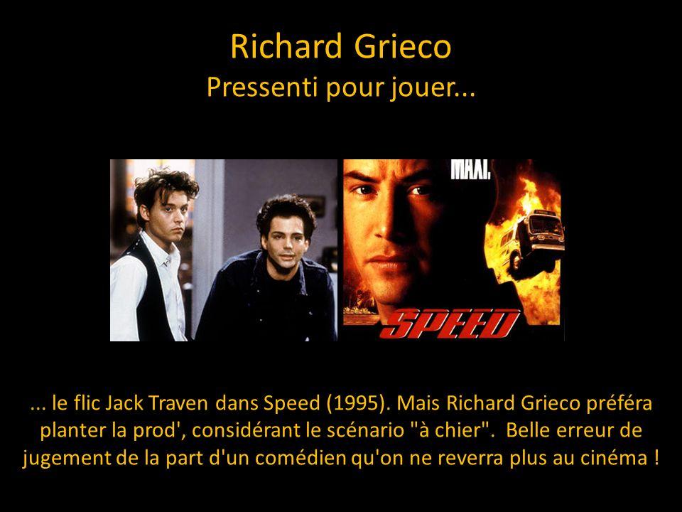 Richard Grieco Pressenti pour jouer...