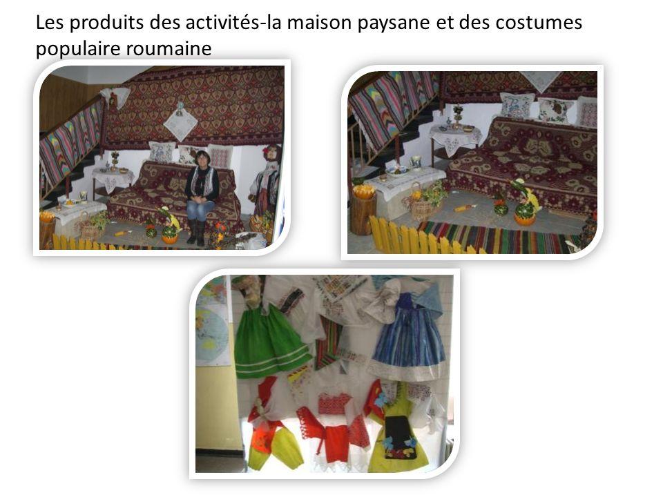 Les produits des activités-la maison paysane et des costumes populaire roumaine