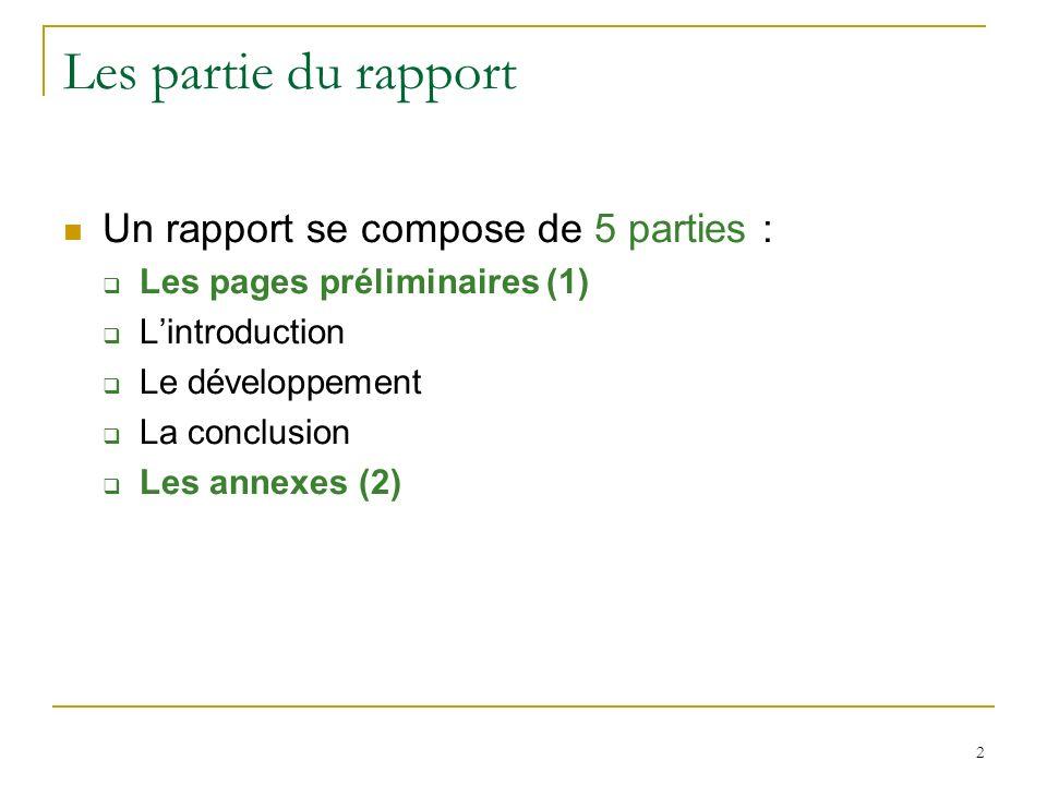 Les partie du rapport Un rapport se compose de 5 parties :