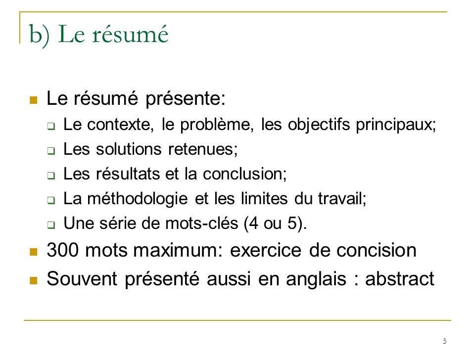 b) Le résumé Le résumé présente: