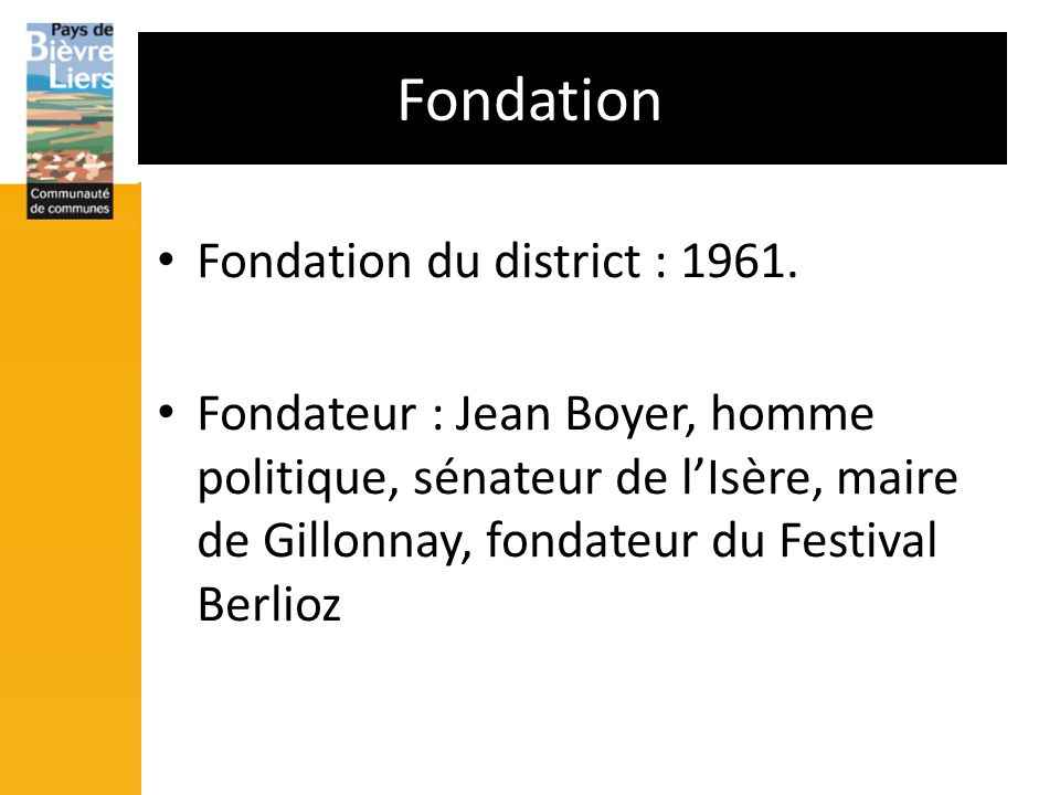 Fondation Fondation du district : 1961.