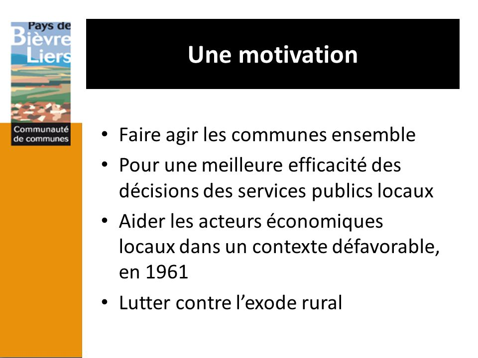 Une motivation Faire agir les communes ensemble