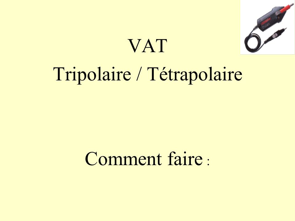 Tripolaire / Tétrapolaire