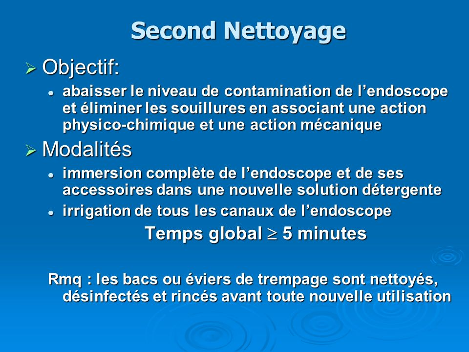 Second Nettoyage Objectif: Modalités Temps global  5 minutes