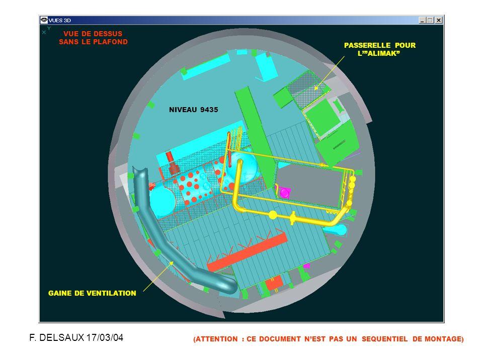 F. DELSAUX 17/03/04 VUE DE DESSUS SANS LE PLAFOND PASSERELLE POUR