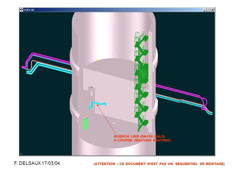 F. DELSAUX 17/03/04 QUENCH LINE (DN150 CALO)