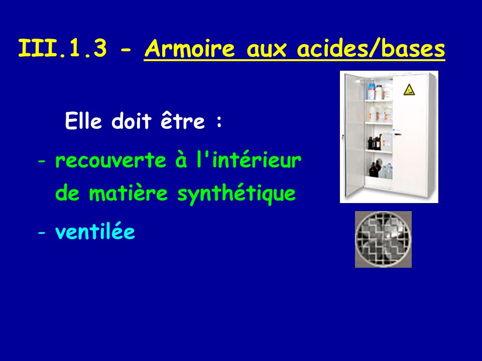 III.1.3 - Armoire aux acides/bases