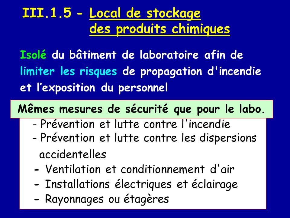 III.1.5 - Local de stockage des produits chimiques