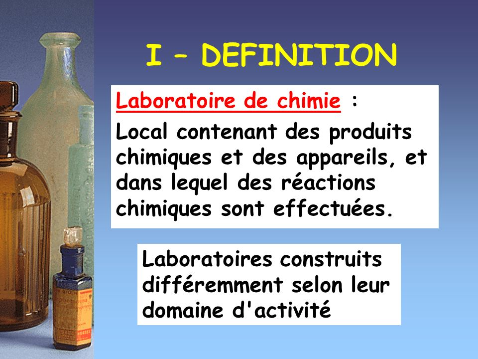 I – DEFINITION Laboratoire de chimie :