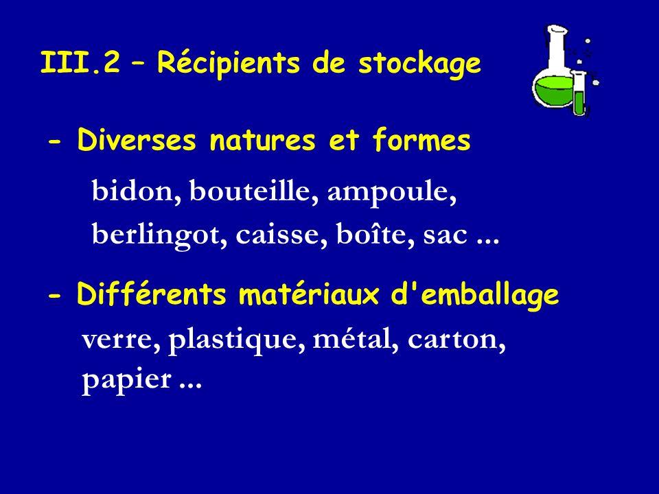 III.2 – Récipients de stockage