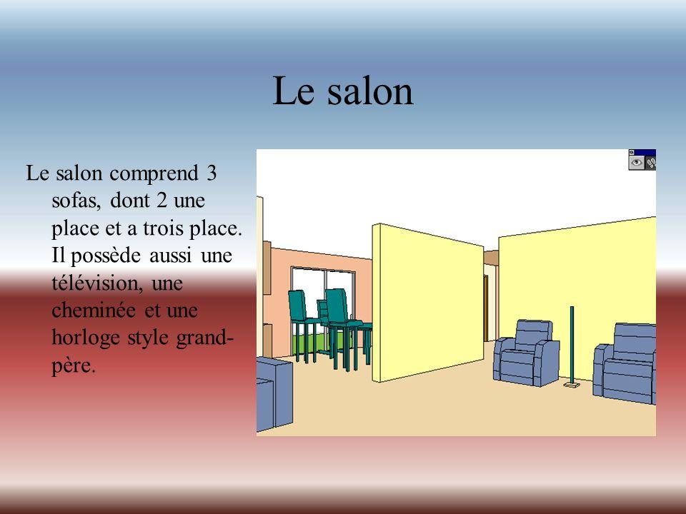 Le salon Le salon comprend 3 sofas, dont 2 une place et a trois place.