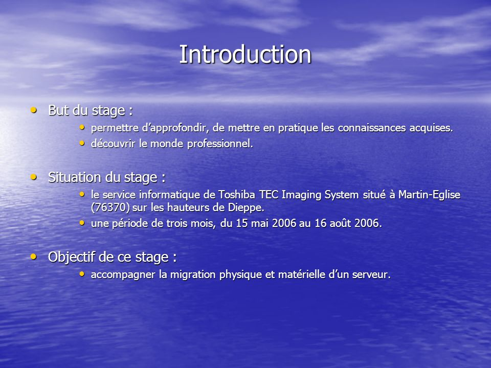 Introduction But du stage : Situation du stage :