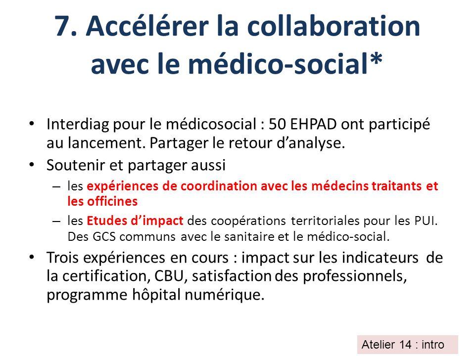 7. Accélérer la collaboration avec le médico-social*
