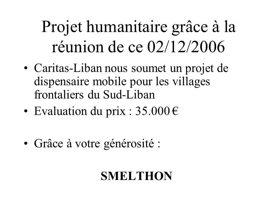 Projet humanitaire grâce à la réunion de ce 02/12/2006