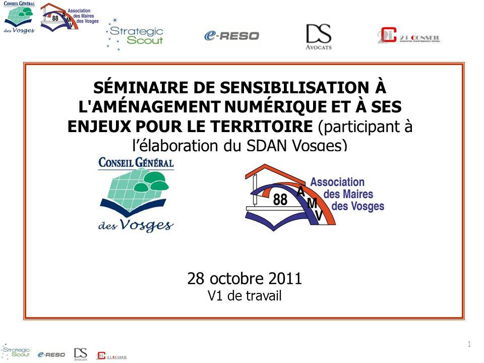 SÉMINAIRE DE SENSIBILISATION À L AMÉNAGEMENT NUMÉRIQUE ET À SES ENJEUX POUR LE TERRITOIRE (participant à l'élaboration du SDAN Vosges)