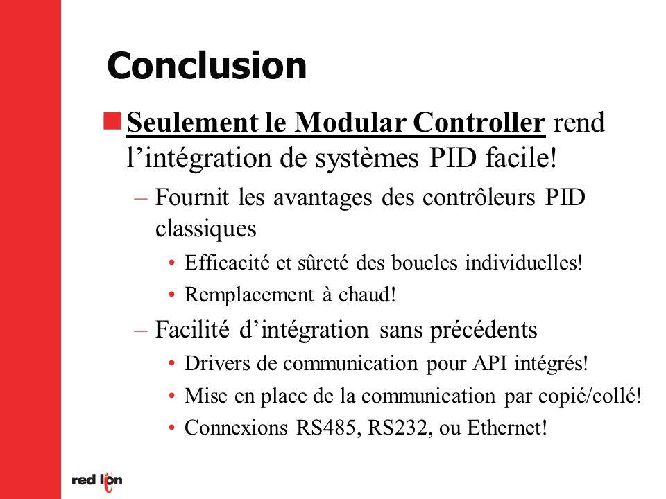 Conclusion Seulement le Modular Controller rend l'intégration de systèmes PID facile! Fournit les avantages des contrôleurs PID classiques.